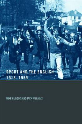 Sport and the English, 1918-1939: Between the Wars