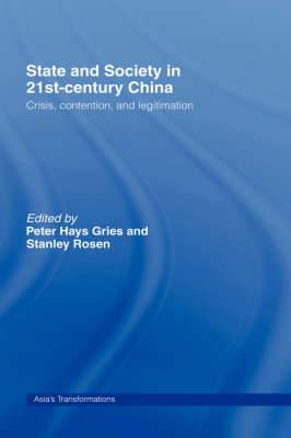 State & Society in 21st Century China: Crisis, Contention, and Legitimation