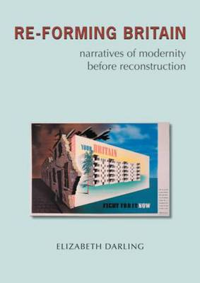 Re-Forming Britain: Narratives of Modernity Before Reconstruction
