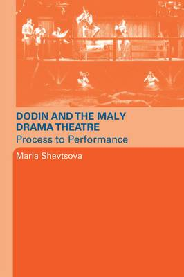 Dodin and the Maly Drama Theatre: Process to Performance