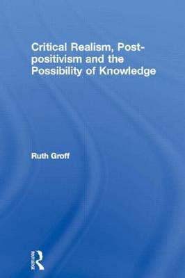 Critical Realism, Post-Positivism and the Possibility of Knowledge