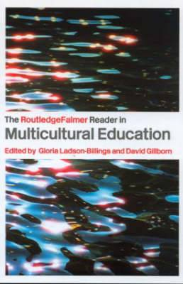 The RoutledgeFalmer Reader in Multicultural Education: Critical Perspectives on Race, Racism and Education
