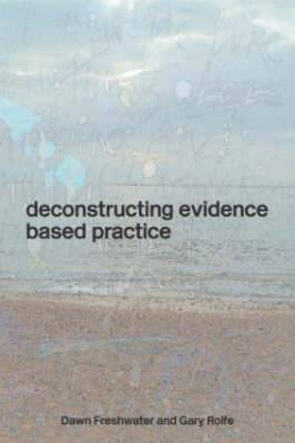 Deconstructing Evidence Based Practice