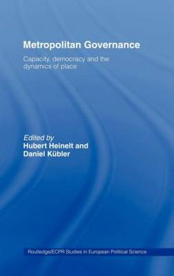 Metropolitan Governance in the 21st Century: Capacity, Democracy & the Dynamics of Place