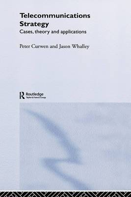 Telecommunications Strategy: Cases, Theory and Applications