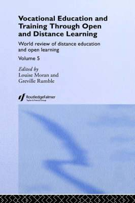 Vocational Education and Training Through Open and Distance Learning: World Review of Distance Education and Open Learning: v.5