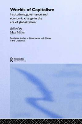 Worlds of Capitalism: Institutions, Governance and Economic Change in the Era of Globalization