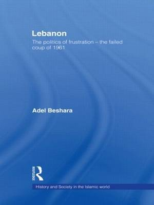 Lebanon: The Politics of Frustration - The Failed Coup of 1961