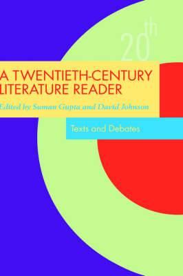 A Twentieth Century Literature Reader: Texts and Debates