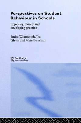 Perspectives on Student Behaviour in Schools: Exploring Theory and Developing Practice