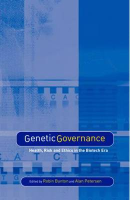Genetic Governance: Health, Risk and Ethics in a Biotech Era