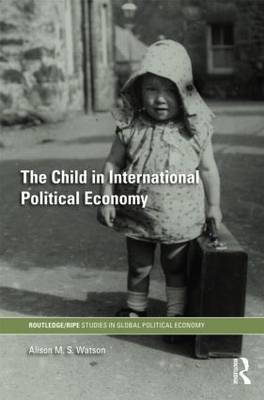 The Child in International Political Economy: A Place at the Table