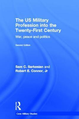 The US Military Profession into the 21st Century: War, Peace and Politics