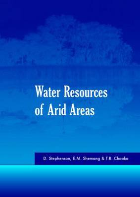 Water Resources of Arid Areas: Proceedings of the International Conference on Water Resources of Arid and Semi-Arid Regions of Africa, Gaborone, Botswana, 3-6 August 2004: 2004