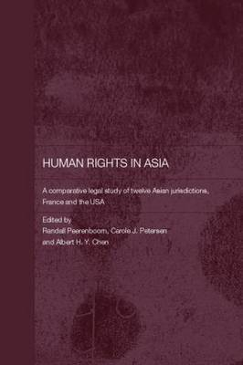 Human Rights in Asia: A Comparative Legal Study of Twelve Asian Jurisdictions, France and the USA