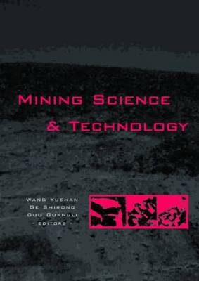 Mining Science and Technology: Proceedings of the 5th International Symposium on Mining Science and Technology, Xuzhou, China 20-22 October 2004