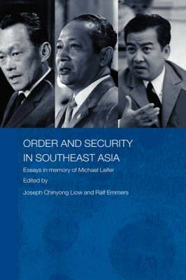 Order and Security in Southeast Asia: Essays in Memory of Michael Leifer