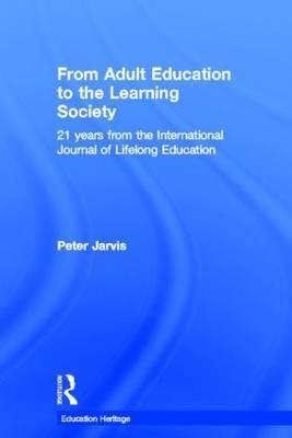 From Adult Education to the Learning Society: 21 Years of the International Journal of Lifelong Education