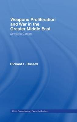 Weapons Proliferation and War in the Greater Middle East: Strategic Contest