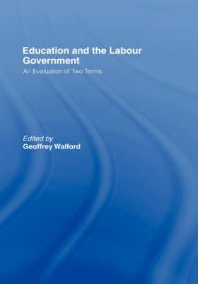 Education and the Labour Government: An Evaluation of Two Terms