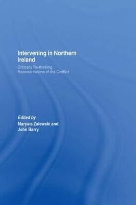 Intervening in Northern Ireland: Critically Re-thinking Representations of the Conflict