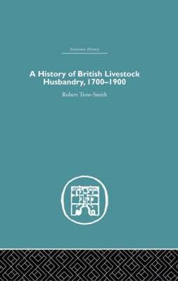 A History of British Livestock Husbandry, 1700-1900
