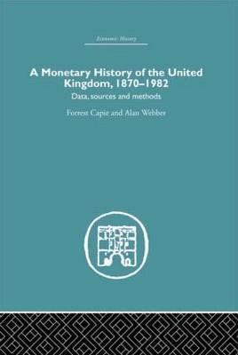 A Monetary History of the United Kingdom: 1870-1982