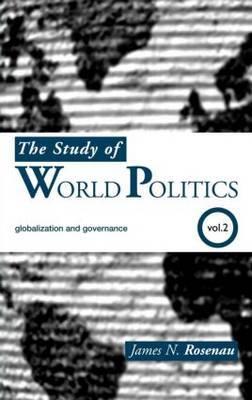The Study of World Politics: Globalization and Governance: Volume 2
