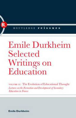 The Evolution of Educational Thought: Lectures on the Formation and Development of Secondary Education in France