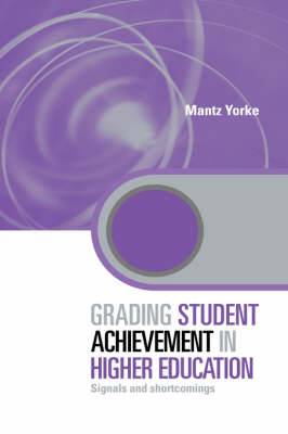 Grading Student Achievement in Higher Education: Signals and Shortcomings