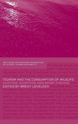 Tourism and the Consumption of Wildlife: Hunting, Shooting and Sport Fishing