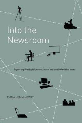 Into the Newsroom: Exploring the Digital Production of Regional Television News
