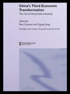 China's Third Economic Transformation: The Rise of the Private Economy