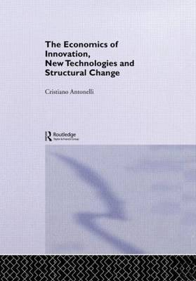 The Economics of Innovation, New Technologies and Structural Change
