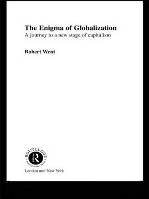 The Enigma of Globalization: A Journey to a New Stage of Capitalism
