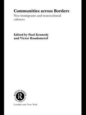 Communities Across Borders: New Immigrants and Transnational Cultures