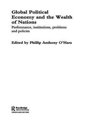 Global Political Economy and the Wealth of Nations: Performance, Institutions, Problems and Policies