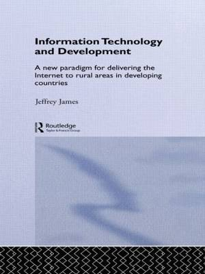 Information Technology and Development: A New Paradigm for Delivering the Internet to Rural Areas in Developing Countries