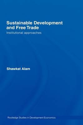 Sustainable Development and Free Trade: Institutional Approaches