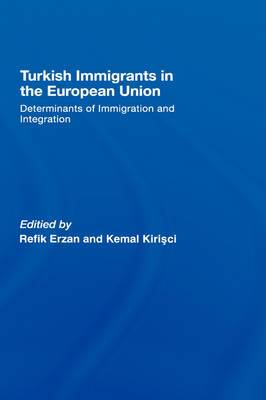 Turkish Immigrants in the European Union: Determinants of Immigration and Integration