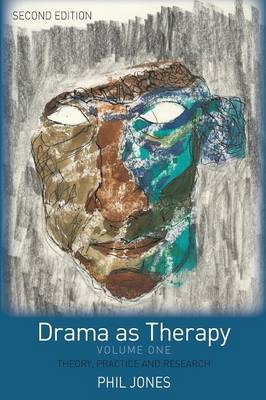 Drama as Therapy: Theory, Practice and Research
