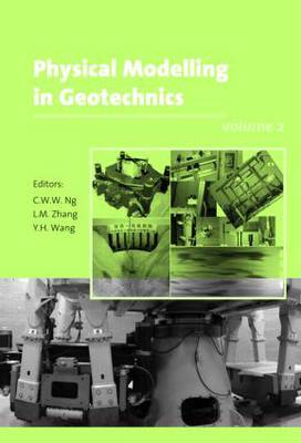Physical Modelling in Geotechnics: Proceedings of the Sixth International Conference on Physical Modelling in Geotechnics, 6th ICPMG '06, Hong Kong, 4 - 6 August 2006