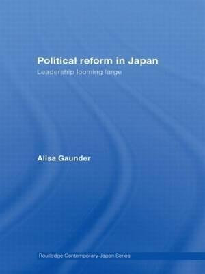 Political Reform in Japan: Leadership Looming Large