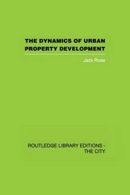 The Dynamics of Urban Property Development