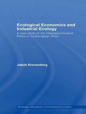 Ecological Economics and Industrial Ecology: A Case Study of the Integrated Product Policy of the European Union