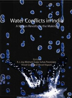 Water Conflicts in India: A Million Revolts in the Making