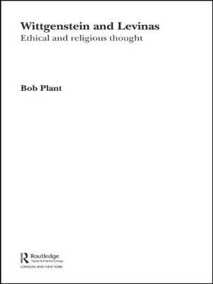 Wittgenstein and Levinas: Ethical and Religious Thought