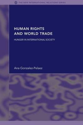 Human Rights and World Trade: Hunger in International Society