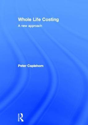 Whole Life Costing: A New Approach