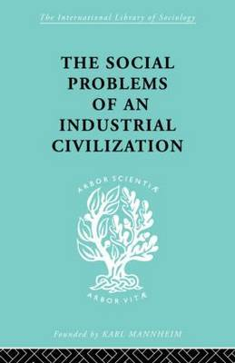 The Social Problems of an Industrial Civilisation